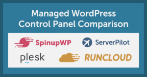 Managed WordPress Control Panel Comparison